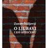 Zoran Škiljević – O ljubavi i još koječemu