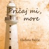 Slađana Bajčić – Pričaj mi, more