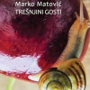 Marko Matović – Trešnjini gosti