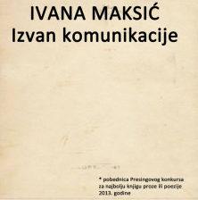 Ivana Maksić – Izvan komunikacije