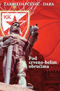Zarko-Dapcevic---Pod-crveno-belim-obrucima-(korice)