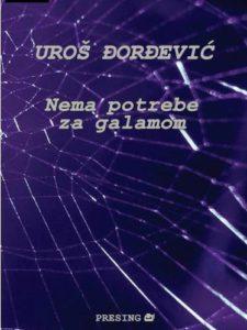 Uros-Djordjevic-Nema-potrebe-za-galamom