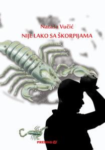 Natasa-Vucic---Nije-lako-sa-skorpijama-(korice)