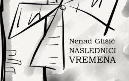 Nenad Glišić – Naslednici vremena