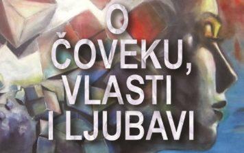 Ilija Tegeltija – O čoveku, vlasti i ljubavi