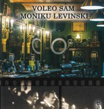 Franjo Frančić – Voleo sam Moniku Levinski