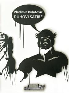 Vladimir Bulatovića – Duhovi satire