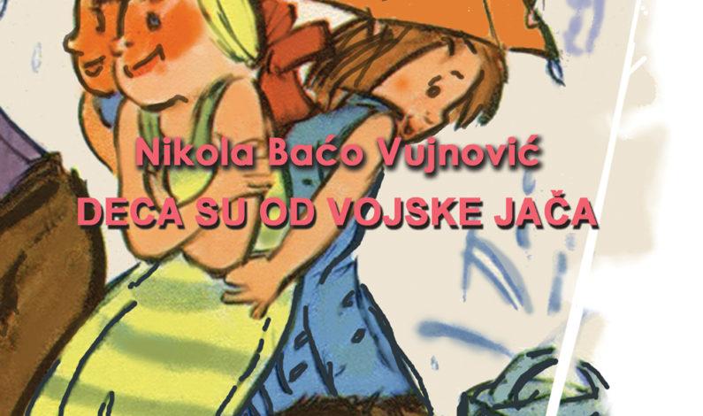 Nikola Baćo Vujnović – Deca su od vojske jača
