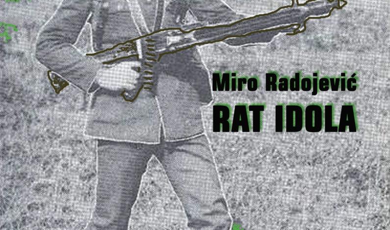 Miro Radojević – Rat idola