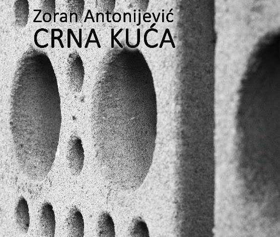 Zoran Antonijević – Crna kuća