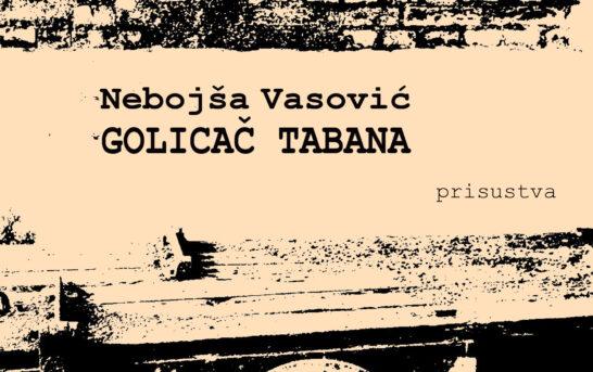Nebojša Vasović – Golicač tabana