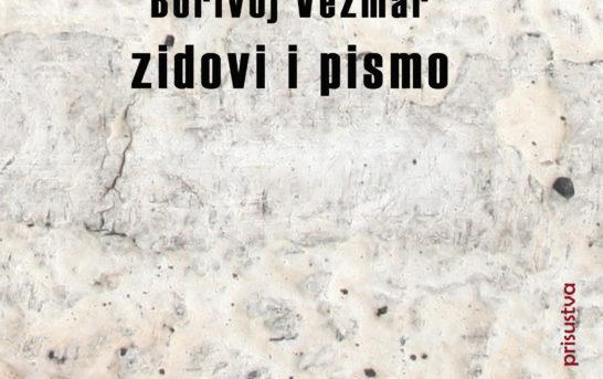 Borivoj Vezmar – Zidovi i pismo